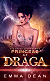Princess of Draga: A Space Fantasy Romance (Draga Court Book 1)