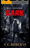 Dark: EMP Survival Apocalypse Thriller (Powerless Book 1)