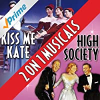 Two On One Musicals - High Society and Kiss Me Kate