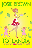 Totlandia: Book 8 (Contemporary Romance)