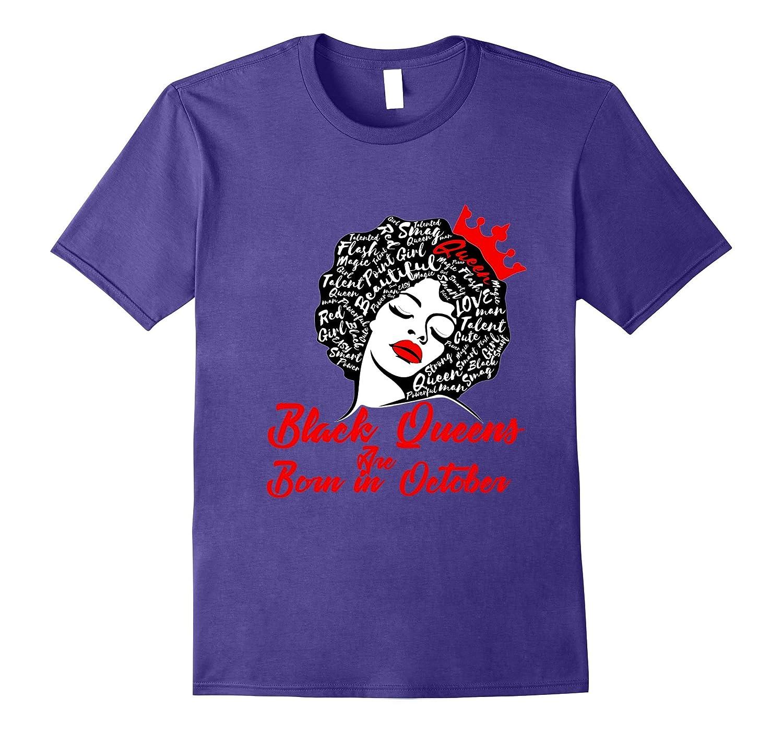 8cfa4302 Black Queens Are Born in October Birthday Gift T-Shirt-BN – Banazatee