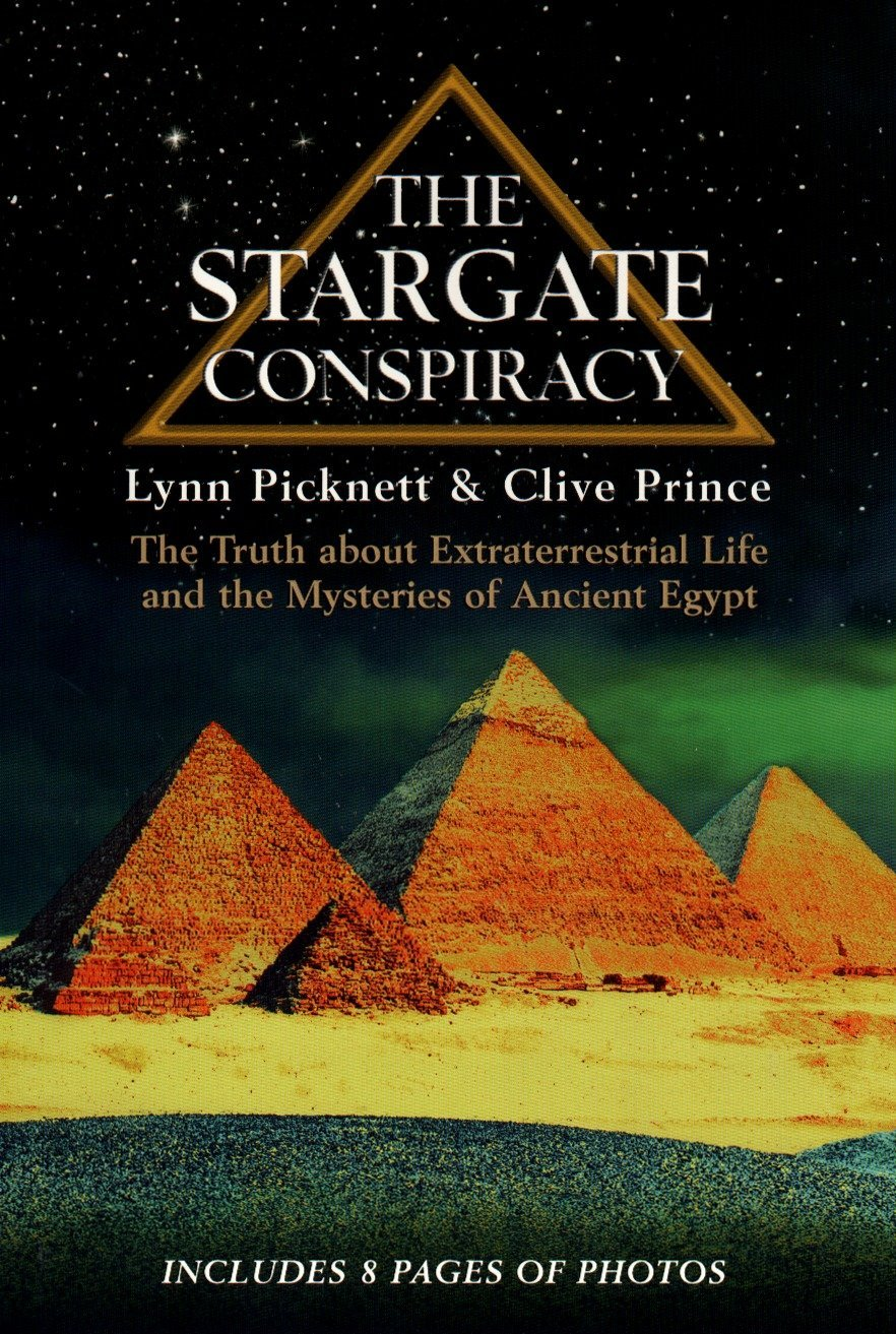 The Stargate Conspiracy: The Truth about Extraterrestrial life and the  Mysteries of Ancient Egypt: Lynn Picknett, Clive Prince: 9780425176580:  Amazon.com: ...