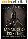 Hammer For Princes (Kinghood Book 1)