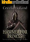 Hammer For Princes (Kinghood Book 1)