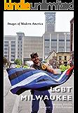 LGBT Milwaukee (Images of Modern America) (English Edition)