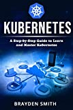 Kubernetes: A Step-by-Step Guide to Learn and