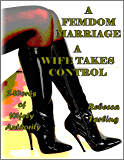 A Femdom Marriage - A Wife Takes Control