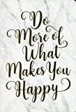 Do More of What Makes You Happy Journal