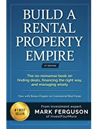 Build a Rental Property Empire: The no-nonsense book on finding deals, financing the right way, and managing wisely.