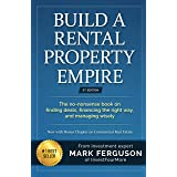 Build a Rental Property Empire: The no-nonsense book on finding deals, financing the right way, and managing wisely. (InvestF