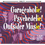 Garageaholic! Psychedelic! Outsider Music! The Arf Arf 30-Track Audio Relic Sampler