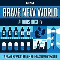Brave New World: A BBC Radio 4 full-cast
