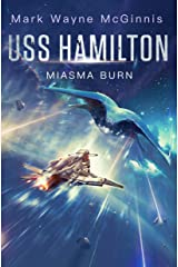 USS Hamilton: Miasma Burn Kindle Edition