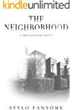 The Neighborhood (A Twin Estates Novel Book 2)