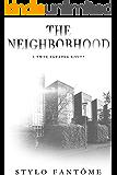 The Neighborhood (A Twin Estates Novel Book 2)