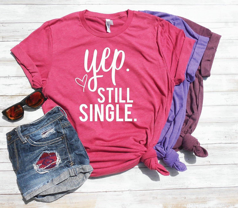 Amazon Yep Still Single Funny Valentines Day Shirt Cute