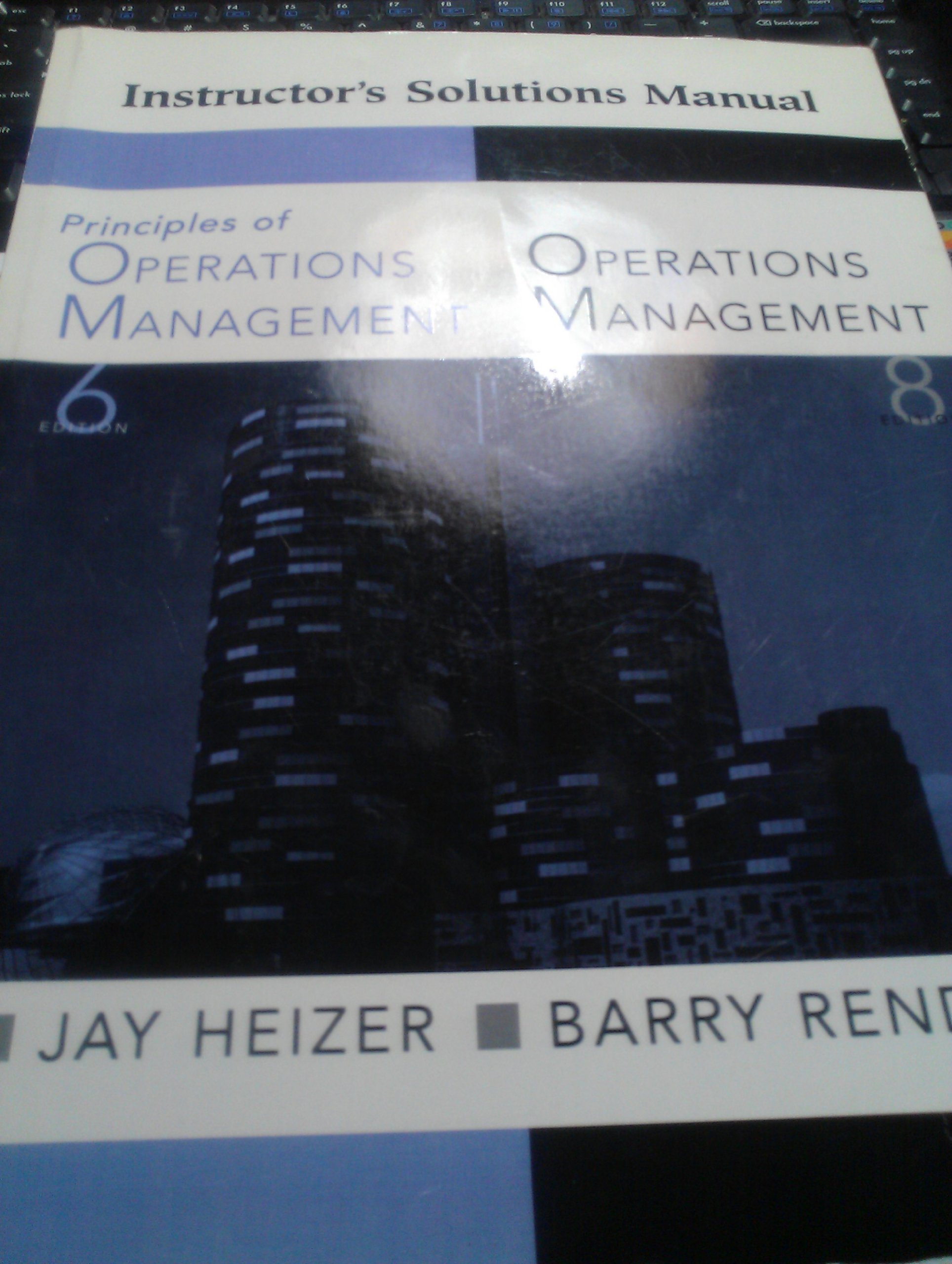 Instructor's Solutions Manual Principles of Operations Management Ed.6, operations  Management Ed.8: barry render jay heizer: 9780131858961: Amazon.com: ...