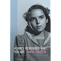Always Remember Who You Are (Holocaust Survivor Memoirs Book 58)