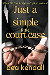 Just a Simple Little Court Case: Can the jury finally end her nightmare? (The Blackleaf Agency Series Book 1) Kindle Edition
