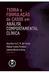 Teoria e Formulação de Casos em Análise Comportamental Clínica eBook Kindle