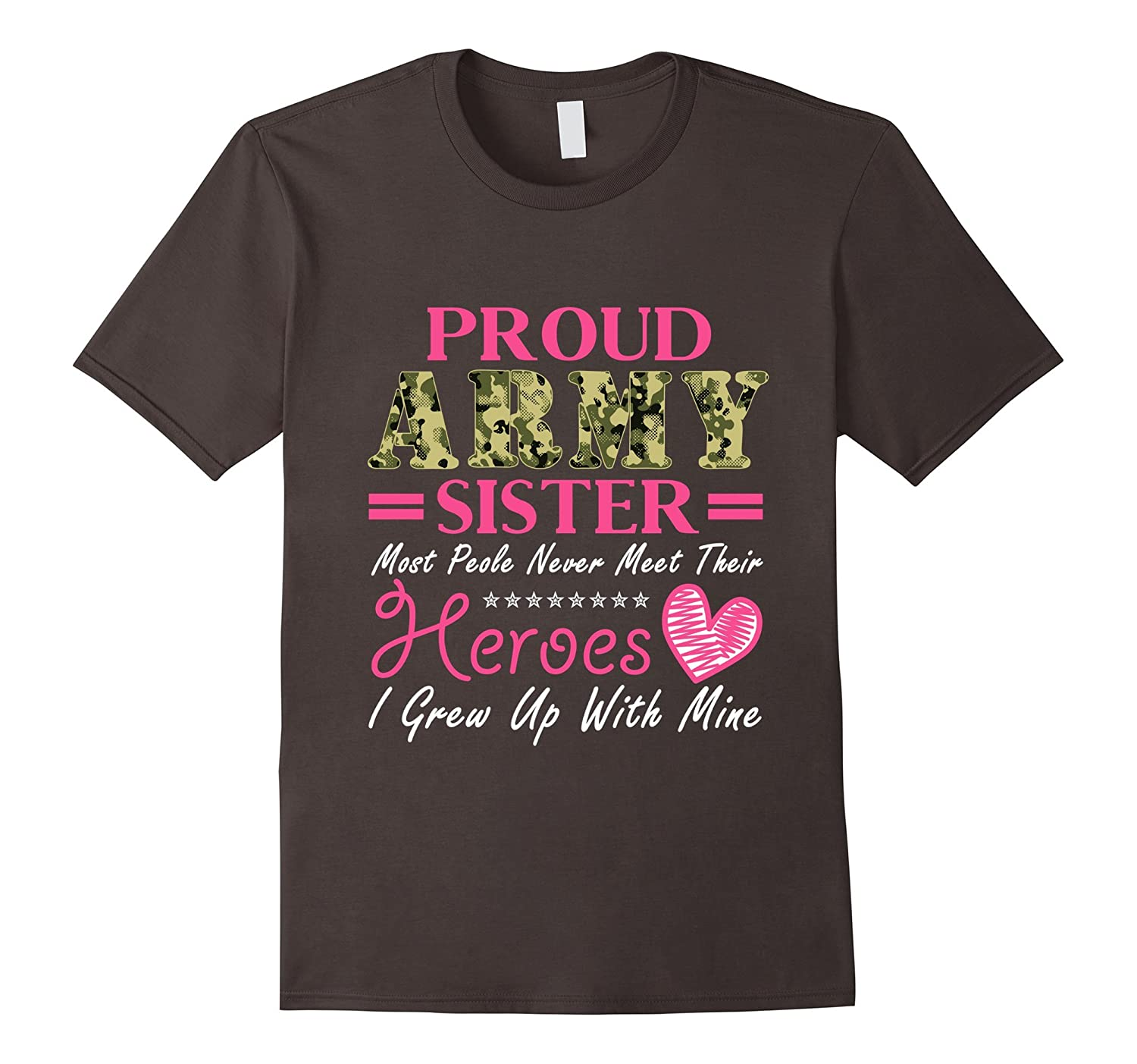 70b6b2c5e Funny Brother Quote Gift, Proud Army Sister Heroes T-Shirt-BN ...