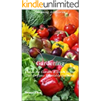 Gardening: Out In the Garden & Down in the Dirt Organic Vegetable Growing (English Edition)
