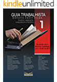 Guia Trabalhista V. 1: Reforma Trabalhista Lei n. 13.467/2017