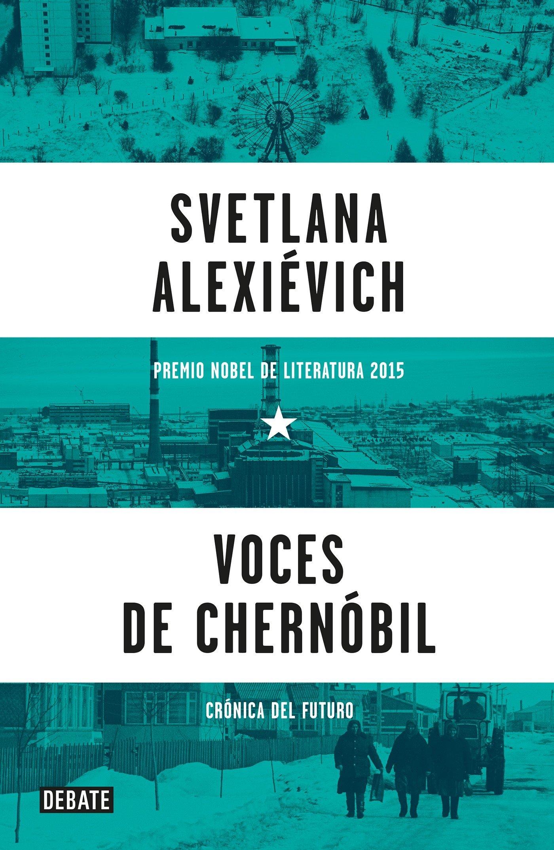 Voces de Chernóbil (Spanish Edition): Svetlana Alexievich: 9786073139632:  Amazon.com: Books
