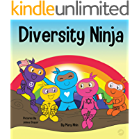 Diversity Ninja: An Anti-racist, Diverse Children's Book About Racism, Prejudice, Equality, and Inclusion (Ninja Life…