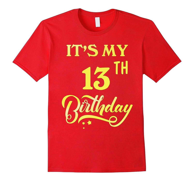 It S My 13th Birthday Shirt 13 Years Old 13th Birthday