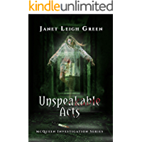 Unspeakable Acts (The McQueen Investigation Series Book 1)