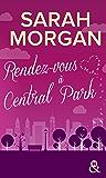 Rendez-vous à Central Park : Destination New York avec le meilleur de la romance ! Coup de Foudre à Manhattan T2