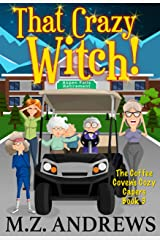 That Crazy Witch!: The Coffee Coven's Cozy Capers Kindle Edition