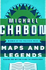 Maps and Legends: Reading and Writing Along the Borderlands Kindle Edition