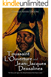 Toussaint L'Ouverture and Jean-Jacques Dessalines: The History and Legacy of the Haitian Revolution's Most Famous…