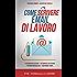 Scrivere email di lavoro: 40 errori da evitare  e 20 consigli pratici da seguire