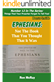 Ephesians: Not The Book That You Thought That It Was (Things That Your Preacher Forgot To Tell You! 12)