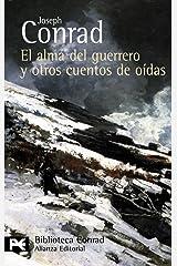 El alma del guerrero y otros cuentos de oídas (El libro de bolsillo - Bibliotecas de autor - Biblioteca Conrad) (Spanish Edition) Paperback