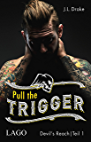 Pull the Trigger (Devil´s Reach 1) (German Edition)