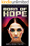 Born of Hope: Book 3 in the Replicated Trilogy