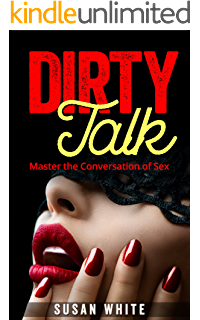 Talk dirty to me a good girl guide to sexy bedroom talk dirty talk master the conversation of sex couple intimacy relationship advice fandeluxe Gallery
