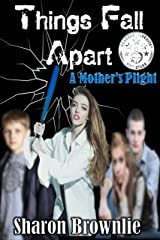 Things Fall Apart: A Mother's Plight Kindle Edition