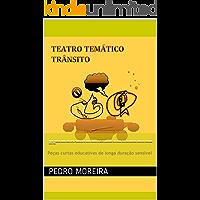 TEATRO TEMÁTICO - TRÂNSITO: Calota e Gasolina em Trânsito (TEATRO PARA CRIANÇAS Livro 2)