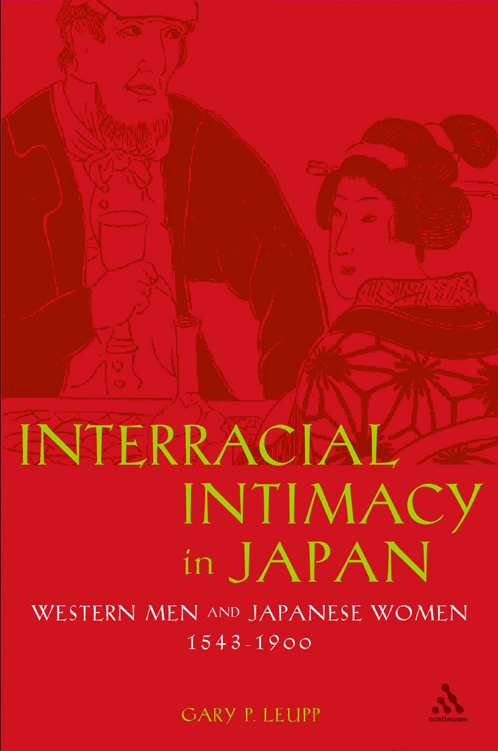 Interracial Intimacy in Japan: Western Men and Japanese Women, 1543-1900  Hardcover – Aug 13 2003