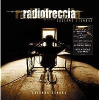 Radiofreccia (XX anniversario - Remastered Edition)