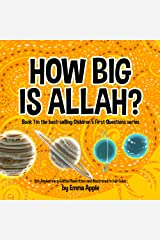 How Big Is Allah? (Children's First Questions Book 1) Kindle Edition