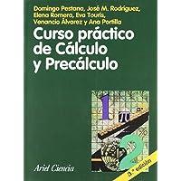 Curso práctico de Cálculo y Precálculo (Ariel Ciencias)