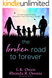 The Broken Road to Forever