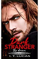 Dark Stranger The Dream (The Children Of The Gods Paranormal Romance Series Book 1) Kindle Edition