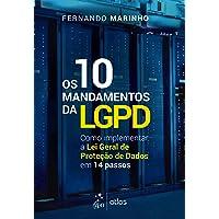 Os 10 Mandamentos da LGPD - Como Implementar a Lei Geral de Proteção de Dados em 14 Passos